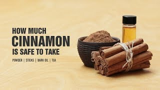 How Much Cinnamon Safe Take