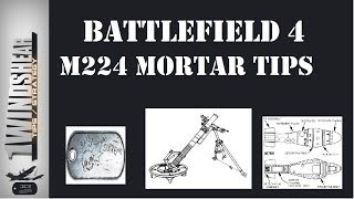 Battlefield 4 M224 Mortar Strike Tips