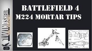 Battlefield 4 M224 Mortar Strike Tips