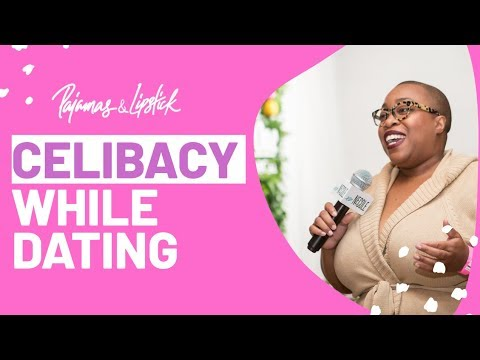 THE BENEFIT OF CELIBACY WHILE DATING