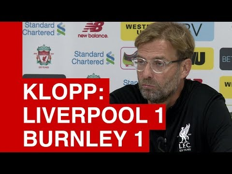 Liverpool 1-1 Burnley: Jurgen Klopp Post-Match Press Conference