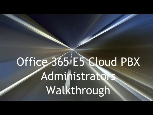 Office 365 E5 Cloud PBX Demo for Administrators