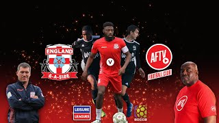 AFTV FC v England 6-A-Side | Leisure League Tournament