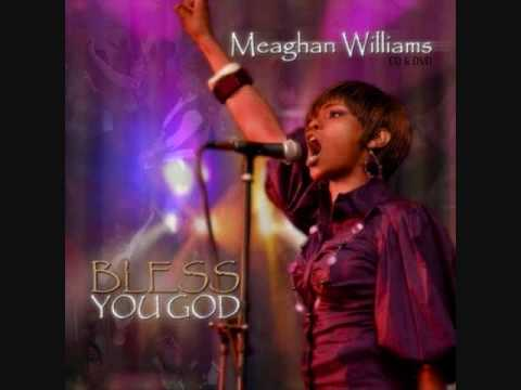 Meaghan Williams - Bless You God