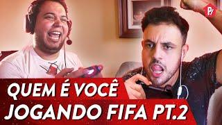 QUEM É VOCÊ JOGANDO FIFA PT. 2   PARAFERNALHA