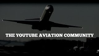 THE YOUTUBE AVIATION COMMUNITY! | An Aviation Music Video