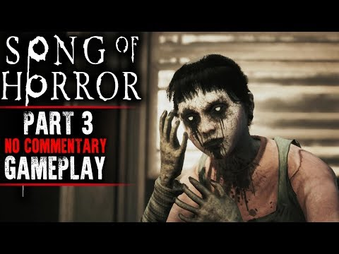 Song of Horror Gameplay - Part 3 (Episode 1)