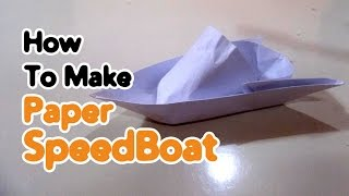 How To Make Paper Speed Boat - Step By Step