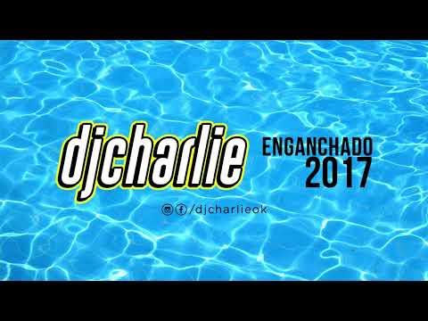 ENGANCHADO 2017   DJ CHARLIE