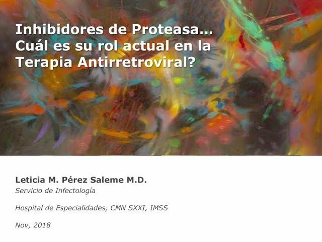 Evolución de los IP: ¿Cuál es su papel en la terapia antirretroviral actual? - Dra. Leticia Pérez,