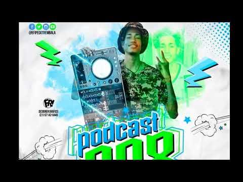 PODCAST 008 DO FP DO TREM BALA NO RITMO LOUCO 150 BPM