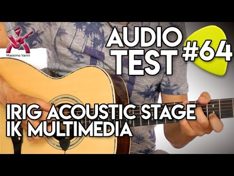 Audio Test #64 - iRig Acoustic Stage - ik Multimedia - Massimo Varini