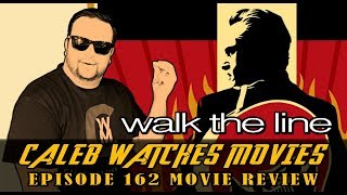 #162 - WALK THE LINE MOVIE REVIEW