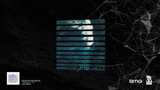 Dead Letter Circus - 'The Real You' (official audio)