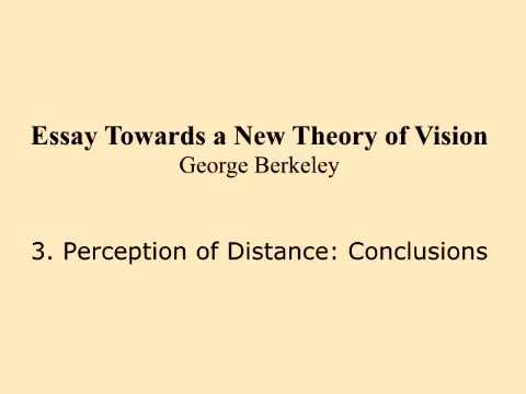 Theory of Vision George Berkeley 3 Perception of Distance & Conclusions