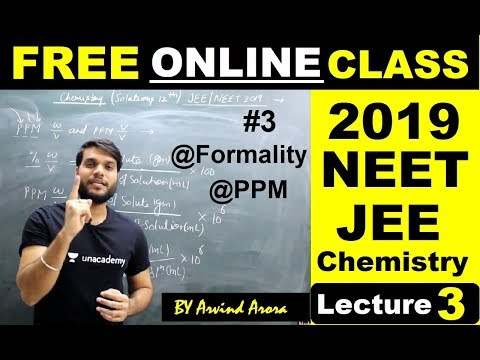 Chemistry (L-3)   NEET/JEE/AIIMS 2019   Solutions(Formality/PPM)   By Arvind Arora