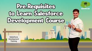 Pre Requisites to Learn Salesforce Development Course | Salesforce Developer course