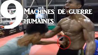 9 MACHINES DE GUERRES HUMAINES ! BAGARREURS FOUS ET COMBATTANTS PRO ! CHOC