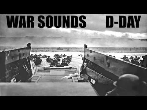 War Sounds  - D-Day - The Invasion of Normandy at Omaha Beach