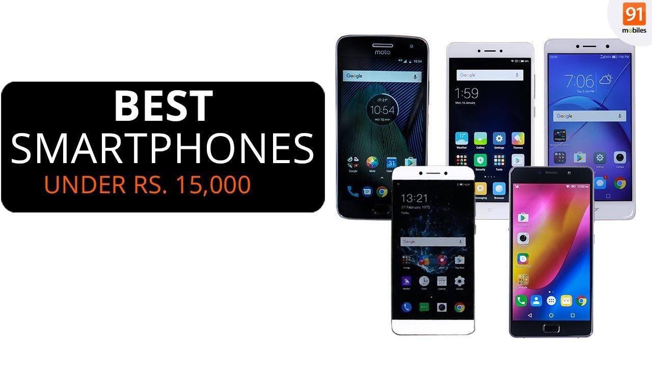 c901e767af5 Best smartphones under Rs 15