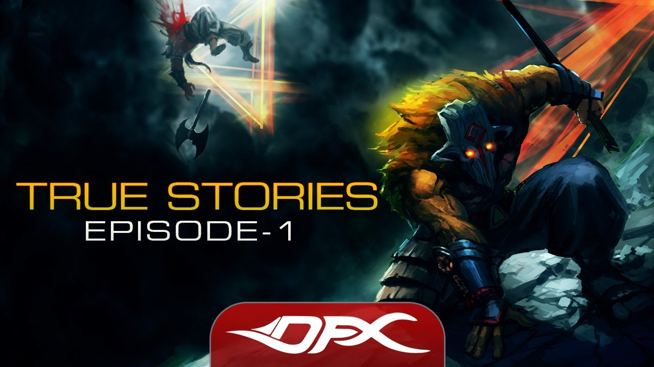 dota2 true stories episode 1 youtube