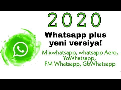 Whatsapp Plus Yeni Versiya 2020/Mixwhatsapp, Yowhatsapp, Gbwhatsapp, FmWhatsapp, Whatsapp Aero