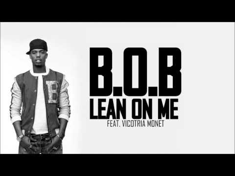 B.o.B feat. Victoria Monet - Lean On Me (HD)