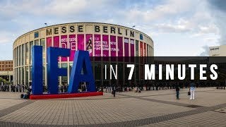 IFA 2018 in 7 Minutes!