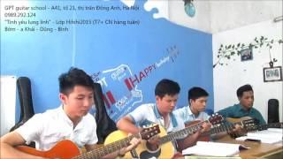 Tình yêu lung linh - Tuấn Hưng (GPT school)