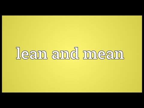 Lean and mean Meaning