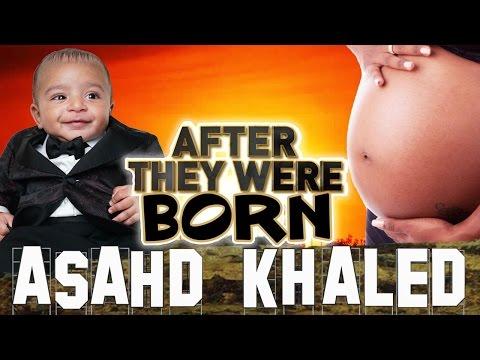 ASAHD KHALED - After They Were BORN - DJ Khaled's Baby