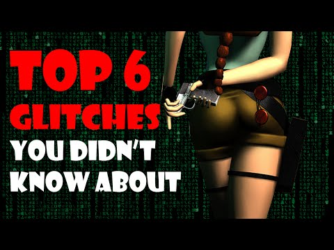 Top 6 Tomb Raider 2 Glitches You Didn't Know About!