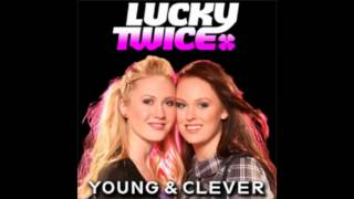 The Lucky Twice Song - Lucky Twice