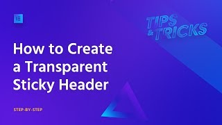 Comment Créer un Collant Transparent en-Tête dans WordPress avec Elementor