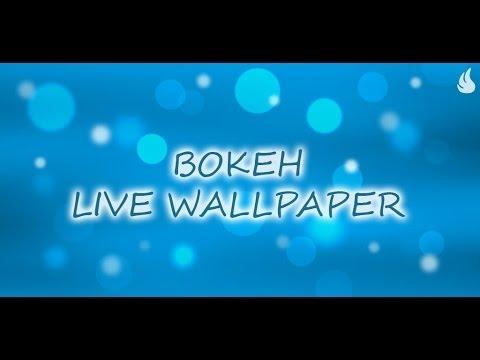 Bokeh Live Wallpaper - YouTube