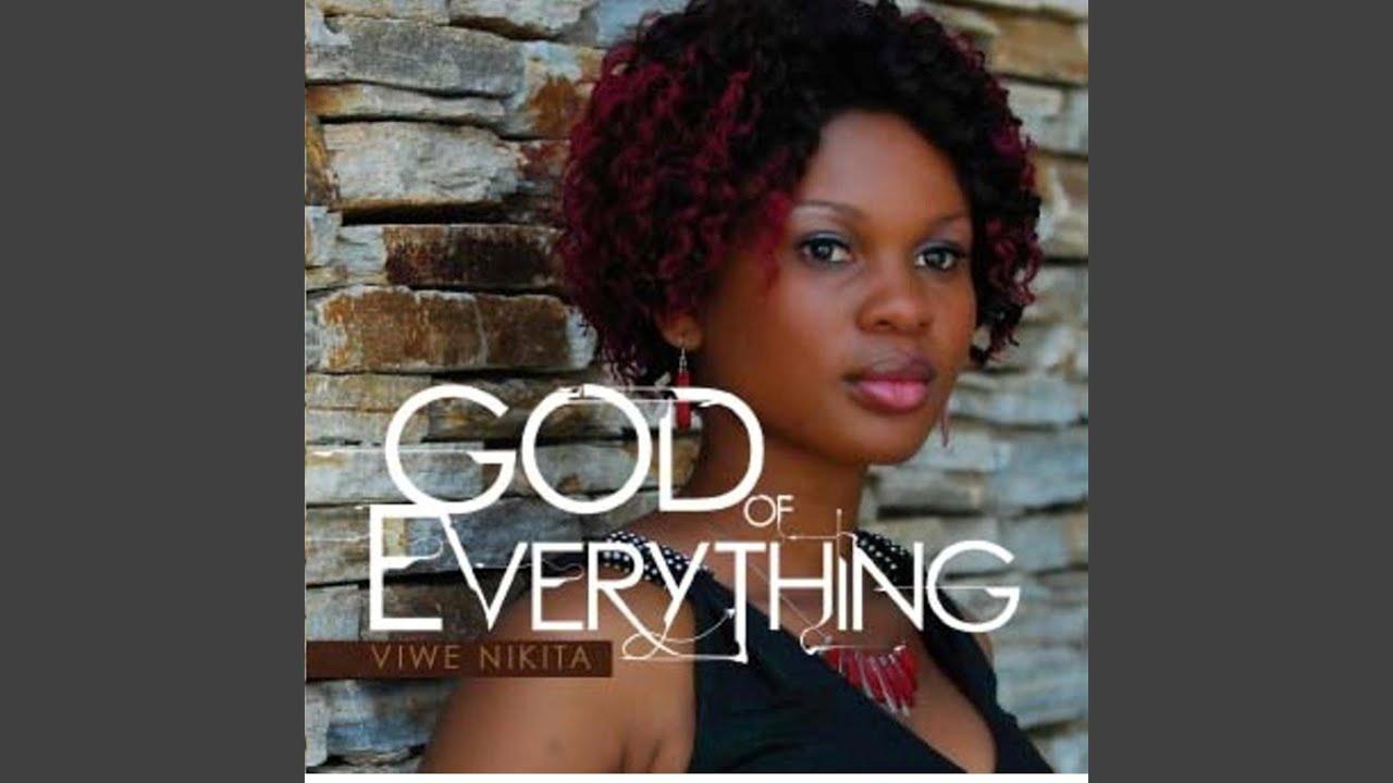God of Everything Lyrics by Viwe Nikita | African Gospel