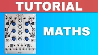 MAKE NOISE MATHS TUTORIAL ~ Eurorack analog computer module