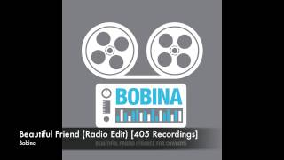 Bobina - Beautiful Friend (Radio Edit) [405 Recordings]