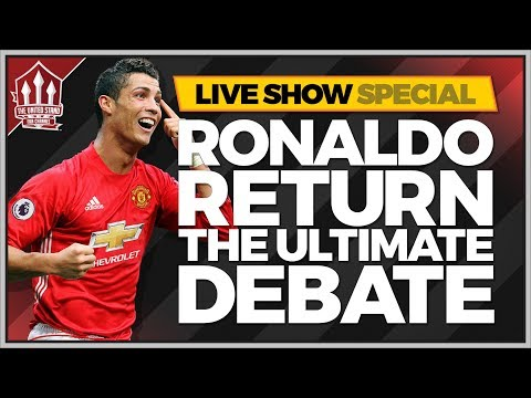 CRISTIANO RONALDO MANCHESTER UNITED RETURN? The BIG Debate!