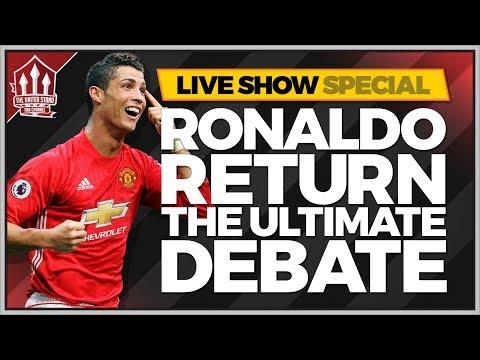 CRISTIANO RONALDO MANCHESTER UNITED RETURN? The BIG Debate!