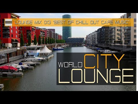 World City Lounge Mix 013 - Best of Chill Out Café Music - Continuous Mix (Full HD)