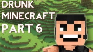 Drunk Minecraft #6 | WADE IS A LIAR