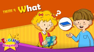 Theme 9. What - What's this? What's that? | ESL Song & Story - Learning English for Kids