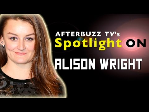 Alison Wright   AfterBuzz TV's Spotlight On