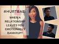 Hurt Bae: Don't Let Men Leave You Emotionally Bankrupt!