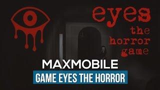 Trải nghiệm game: Eyes The Horror - Ma nữ không mặc quần áo!