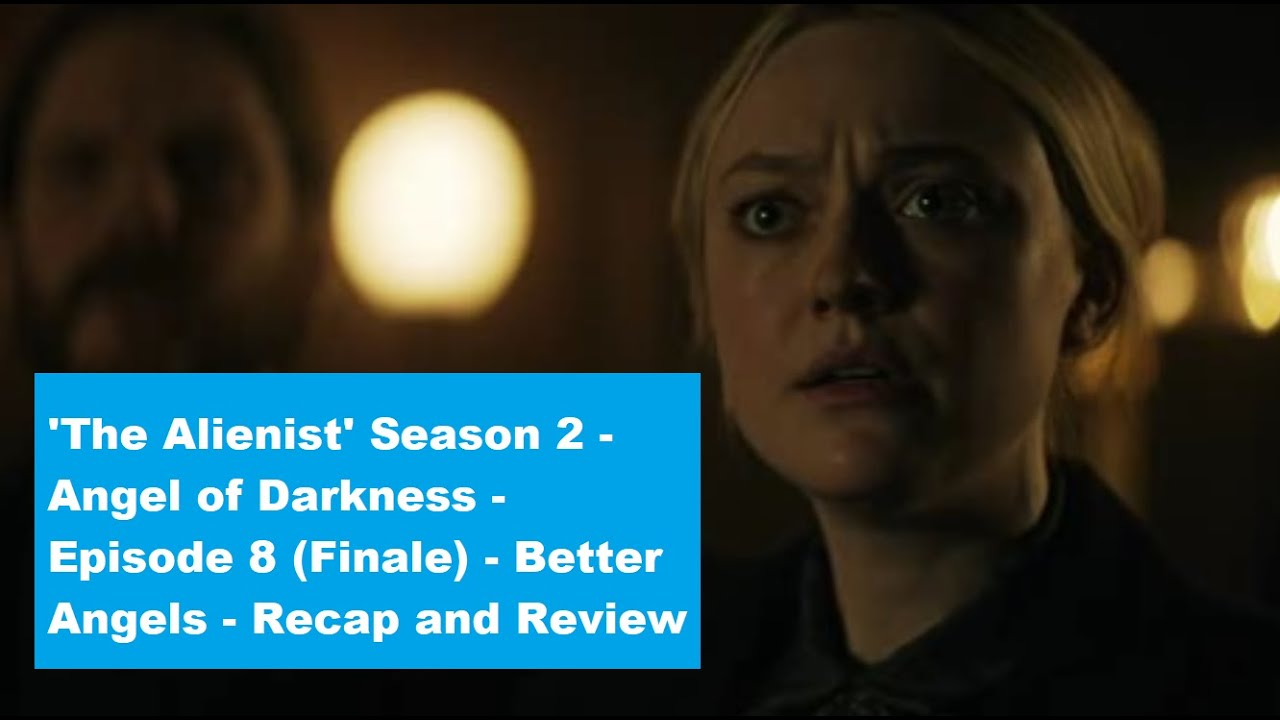 Download The Alienist - Season 2 - Angel of Darkness - Episode 8 - Better Angels - Recap and Review