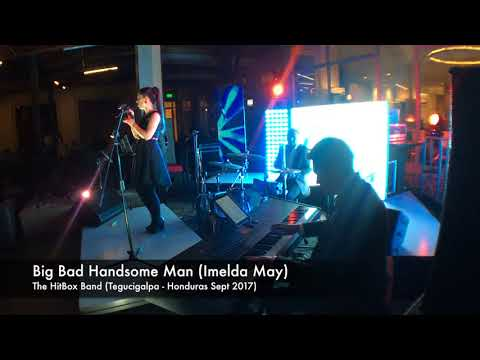 Big Bad Handsome Man (Imelda May) - The HitBox Band (Tegucigalpa - Honduras Sept 2017)