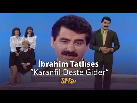 İbrahim Tatlıses-Karanfil Deste Gider