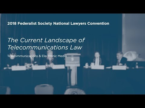 The Current Landscape Of Telecommunications Law [2018 National Lawyers Convention]